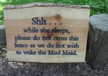 Do not disturb the Mud Maid!